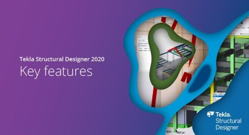 Tekla Structural Designer 2020 - Key features
