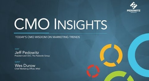 CMO Insights: Wes Durow, Chief Marketing Officer, Mitel