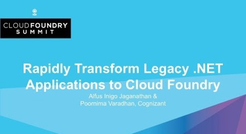 Rapidly Transform Legacy .NET Applications to Cloud Foundry - Alfus Inigo Jaganathan