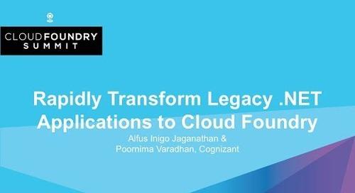 Rapidly Transform Legacy .NET Applications to Cloud Foundry - Alfus Inigo Jaganathan