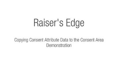 Raiser's Edge - How To Copy Consent Attributes to Consent Area