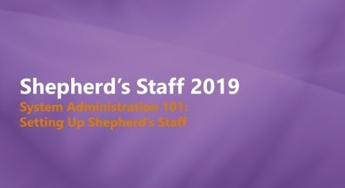 Shepherd's Staff - System Administrator 101: Setting up Shepherd's Staff