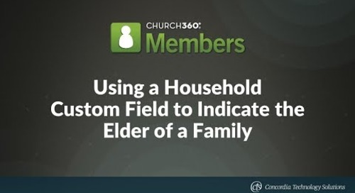 Using a Household Custom Field to Indicate the Elder of a Family