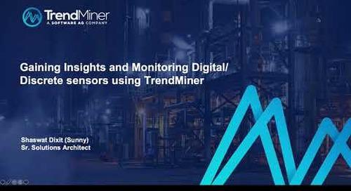 Gaining Insights and Monitoring Digital/Discrete sensors using TrendMiner