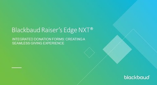 Blackbaud Raiser's Edge NXT Integrated Donation Forms: Creating a Seamless Giving Experience