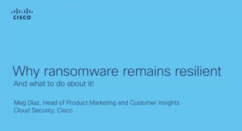 Why Ransomware Remains Resilient - and what to do about it!