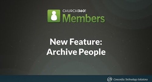 Church360° Members - New Feature: Archive People