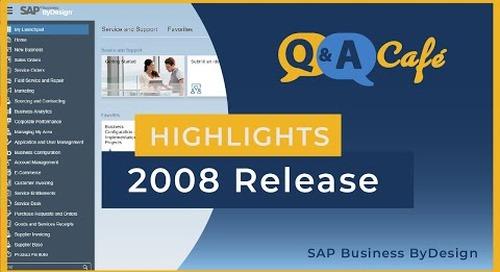 Q&A Café: SAP Business ByDesign 2008 Release Highlights