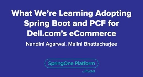 What We're Learning Adopting Spring Boot and PCF for Dell.com's eCommerce