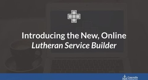 Introducing the New Online Lutheran Service Builder