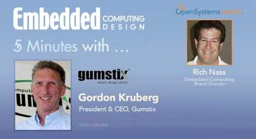 Five Minutes With…Gordon Kruberg, President & CEO, Gumstix