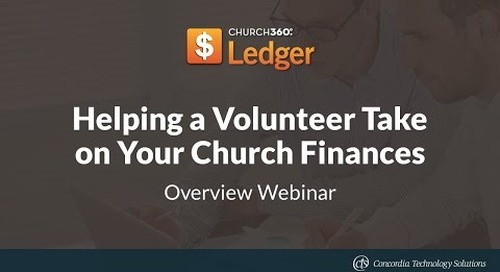 Church360° Ledger - Helping a Volunteer Take on Your Church Finances