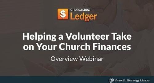Church360° Ledger - Helping a Volunteer Take on Your Church Finances