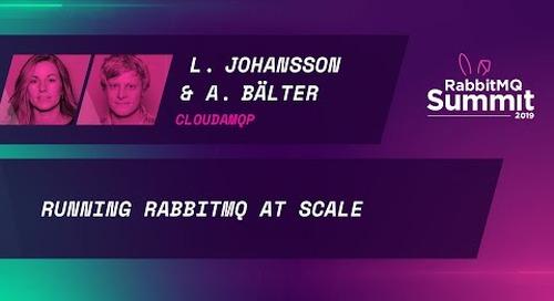 Running RabbitMQ at Scale - Lovisa Johansson & Anders Bälter
