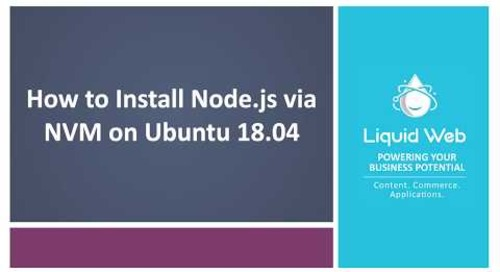 How to Install Node.js via NVM on Ubuntu 18.04