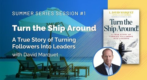 Summer Series Session 1: Turn The Ship Around with David Marquet  |  Replay