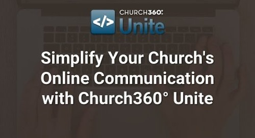Simplify Your Church's Online Communication with Church360° Unite