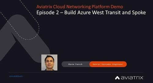E2 Aviatrix Demo - Build Azure West Transit and Spoke