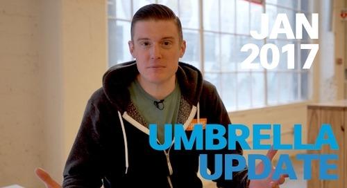 Cisco Umbrella Monthly Update – Jan 2017