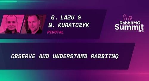 [X] Observe and understand RabbitMQ - Gerhard Lazu & Michal Kuratczyk