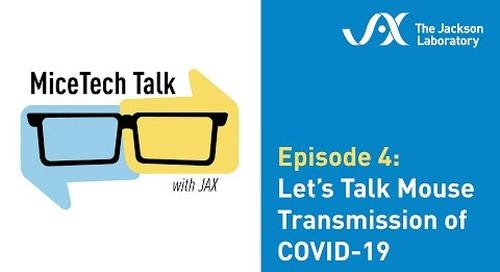 MiceTech Talk Episode 4: Let's Talk Mouse Transmission of COVID-19 (June 2, 2020)