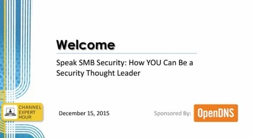 Speak SMB Security: How YOU Can Be a Security Thought Leader