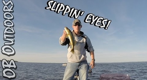 OB Outdoors - Lake Winnebago June 2016 - Slippin Eyes