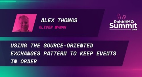 Using the source-oriented exchanges pattern to keep events in order - Alex Thomas