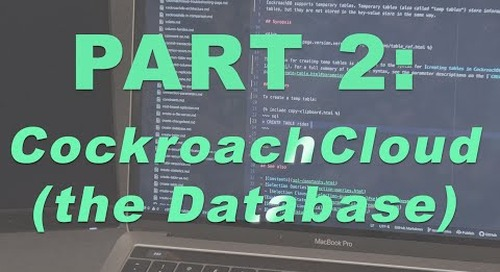 How to Build a Multi Region App on CockroachCloud - Part 2, The Database