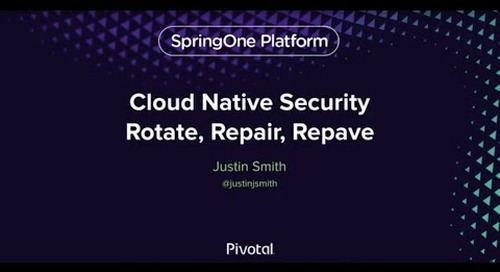 Cloud-Native Security: Rotate, Repair, Repave — Justin Smith