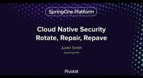 Cloud Native Security: Rotate, Repair, Repave — Justin Smith