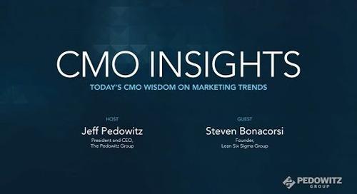 CMO Insights: Steven Bonacorsi, President of International Standard for Lean Six Sigma