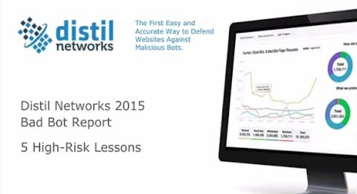 Distil Networks 2015 Bad Bot Report: 5 High-Risk Lessons