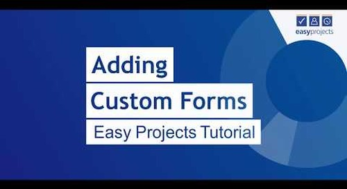 Adding Custom Forms - Easy Projects Tutorial