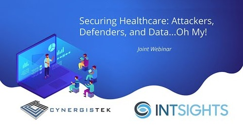 Securing Healthcare  Attackers, Defenders, and Data…Oh My!