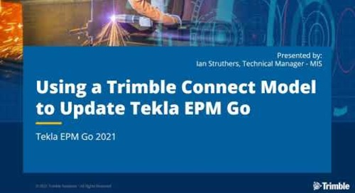 Using a Trimble Connect Model to Update Tekla EPM Go 2021