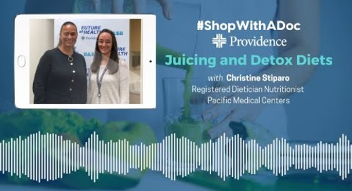 Shop With A Doc: Juicing and Detox Diets