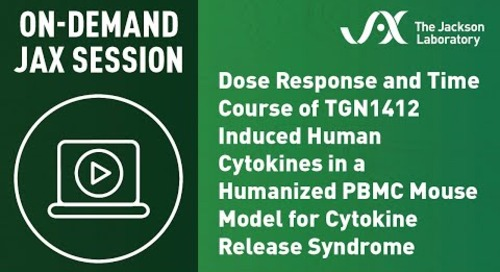 Dose-Response & Time Course of TGN1412 Induced Human Cytokines in Humanized PBMC Mouse Model for CRS