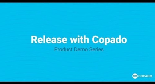Release Your Latest and Greatest Innovation with Copado