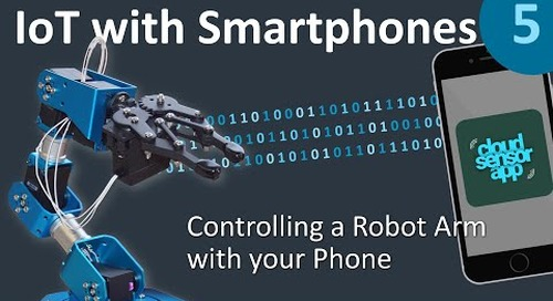 CONTROLLING A ROBOTIC ARM with your Phone - IoT with Smartphones 5/5