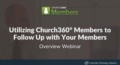 Utilizing Church360° Members to Follow Up with Your Members