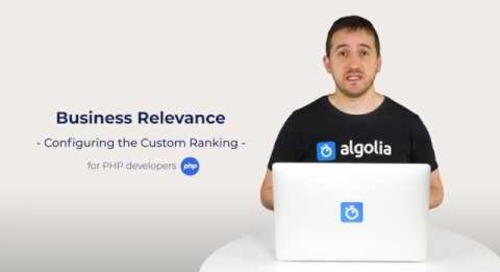 Algolia Build 101 - Configuring Business Relevance for PHP developers