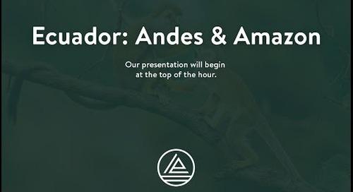 Webinar: Ecuador Tour & Amazon Cruise