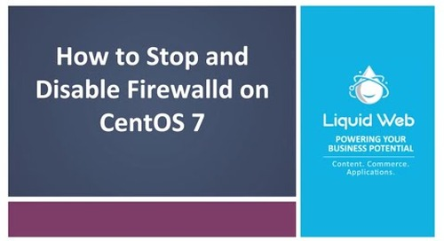 How to Stop and Disable Firewalld on CentOS 7