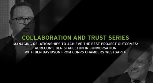 Managing relationships to achieve the best project outcomes | Collaboration and Trust Series