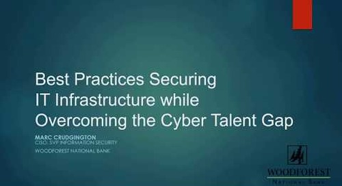 Strategies to Solve the Cyber Talent Gap and Protect Your IT Infrastructure - Recorded Webinar
