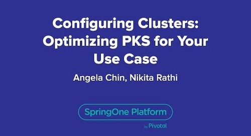 Configuring Clusters: Optimizing PKS for Your Use Case