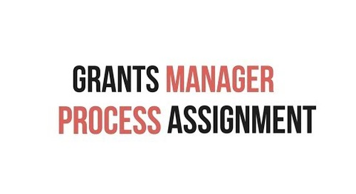 Grants Manager Process Assignment