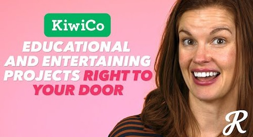 Reasons Why We Love KiwiCo
