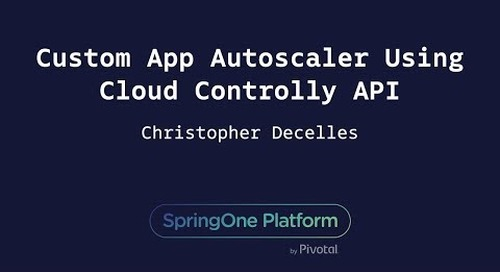 Custom App Autoscaler Using Cloud Controller API - Christopher Decelles